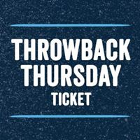 Picture of 2018 ThrowBack Thursday Ticket (June 28 Noon-6PM)