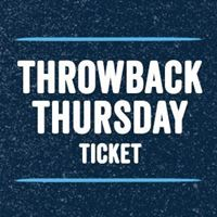 Picture of 2019 ThrowBack Thursday Ticket (June 27 Noon-6PM)